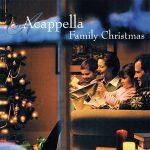 Acappella Family Christmas album