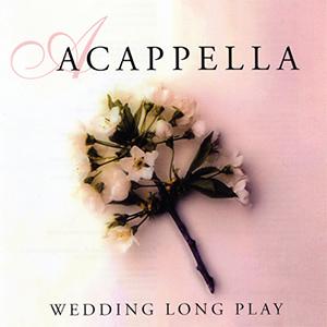 Acappella Wedding Long Play album