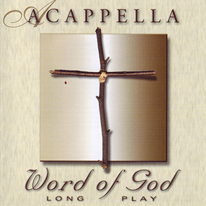Acappella Word of God Long Play album