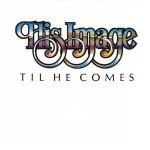 Til He Comes